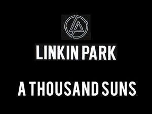 Linkin Park — A Thousand Suns.