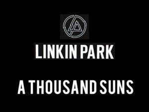 Linkin Park — A Thousand Suns.